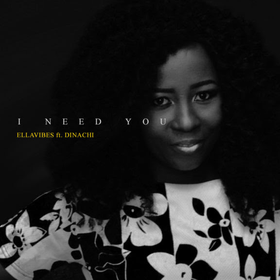 Ellavibes I Need You ft Dinachi Mp3 Download