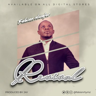 Fabian Nwafor - Revival Lyrics / Mp3 Download