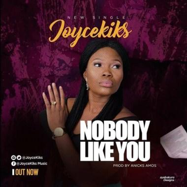 Joycekiks Nobody Like You Mp3 Download