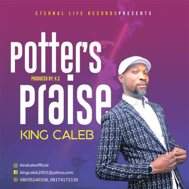 King Caleb - Potter's Praise ( Praise Medley ) Mp3 Download
