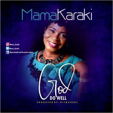 Mama Karaki God Do Well Mp3 Download