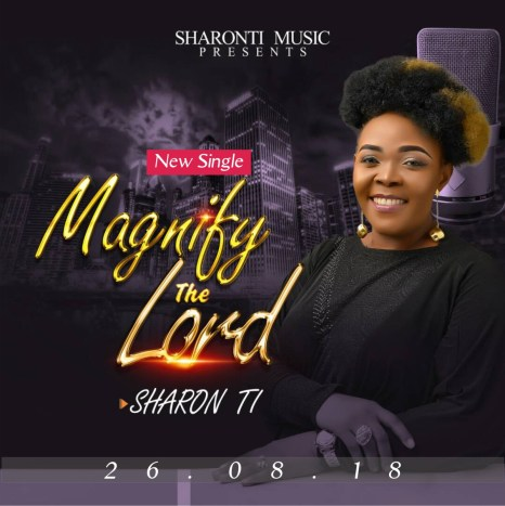 Sharon TI Magnify The Lord Mp3 Download