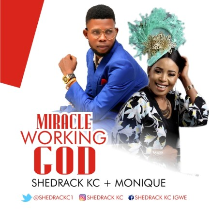 Shedrack KC Miracle Working God Mp3 Download