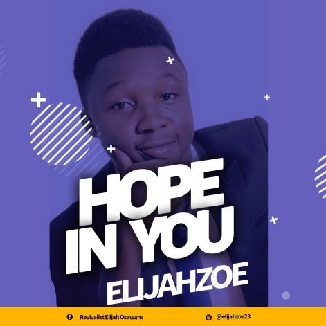Elijahzoe - Hope In You Mp3 Download
