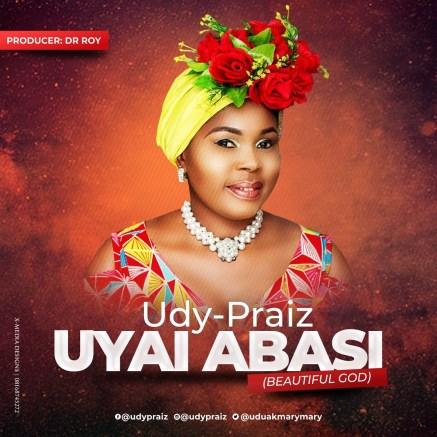 Udy Praiz Uyai Abasi Mp3 Download