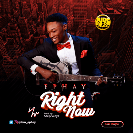 Ephay - Right Now Mp3 Download