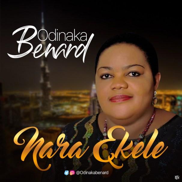 Odinaka Benard - Nara Ekele Mp3 Download