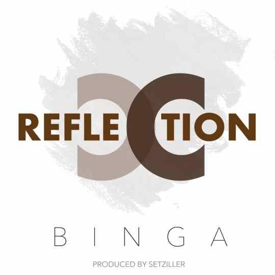 Binga - Reflection Mp3 Download