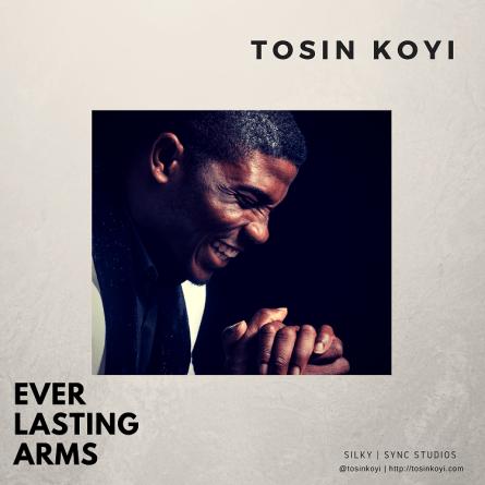 Tosin Koyi - Everlasting Arms Mp3 Download