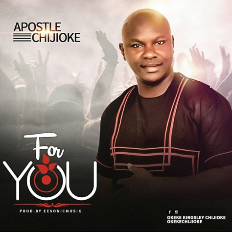 Apostle Chijioke - For You Mp3 Download