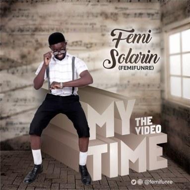 Femi Solarin - Ogo Ni Fun Baba & My Time