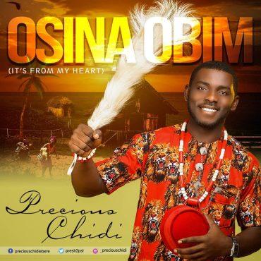 Precious Chidi - Osina Obim (is from my heart) Mp3 Download