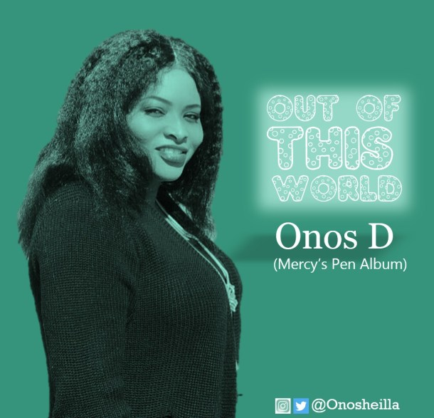 Onos D - Out Of This World Mp3 Download
