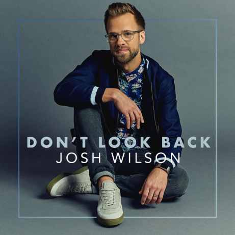 Josh Wilson - Don't Look Back Free Download