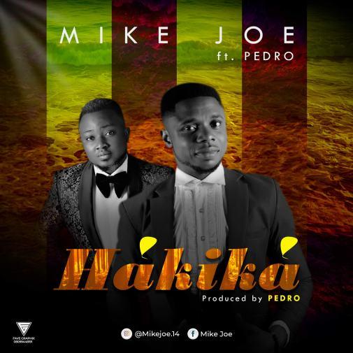 Mike Joe Ft. Pedro - Hakika Mp3 Download