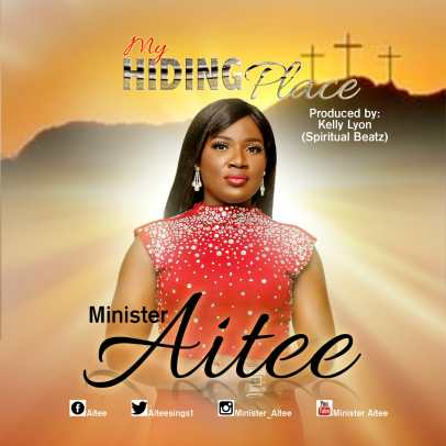 Minister Aitee - My Hiding Place Mp3 Download