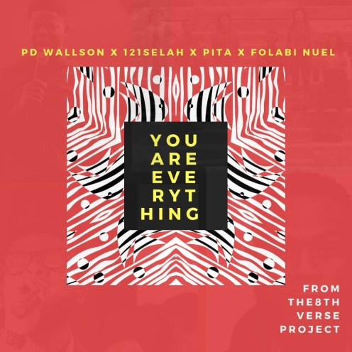 PD Wallson X 121selah X FOLABI NUEL X PITA - You Are Everything Mp3 Download