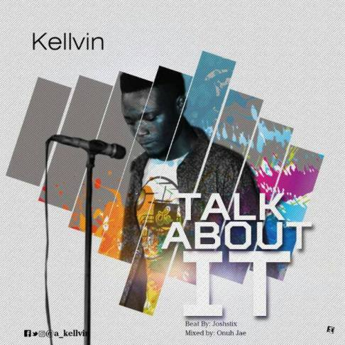 Kellvin - Talk About It Free Mp3 Download