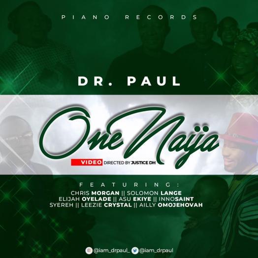 Dr. Paul - One Naija ft. Solomon Lange, Chris Morgan, Asu Ekiye, Elijah Oyelade etc.