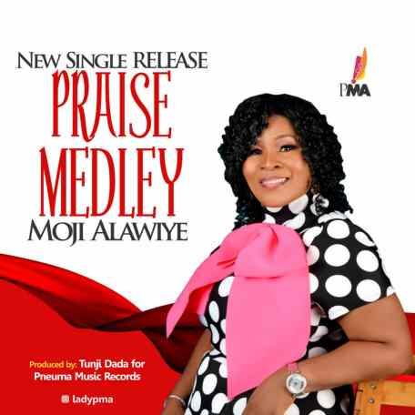 Moji Alawiye (PMA) - Praise Medley Mp3 Download