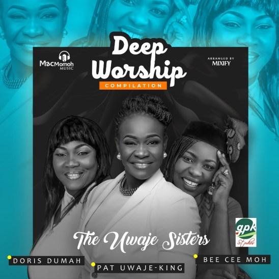 The Uwaje Sisters - Deep Worship Compilation Mp3 Download