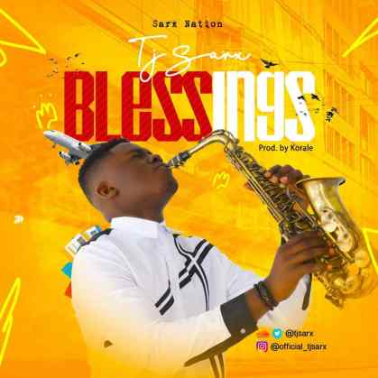 Tjsarx - Blessings Mp3 Download