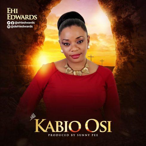 Ehi Edwards - Kabio Osi Free Mp3 Download