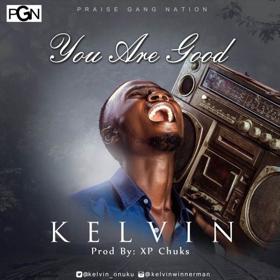 Kelvin - You Are Good Free Mp3 Download