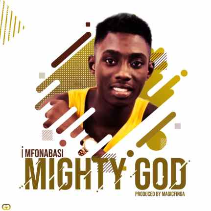 Mfonabasi - Mighty God Free Mp3 Download