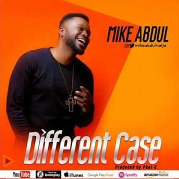 Mike Abdul – Different Case Free Mp3 Download