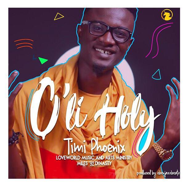 Timi Phoenix - O'LI HOLY Free Mp3 Download