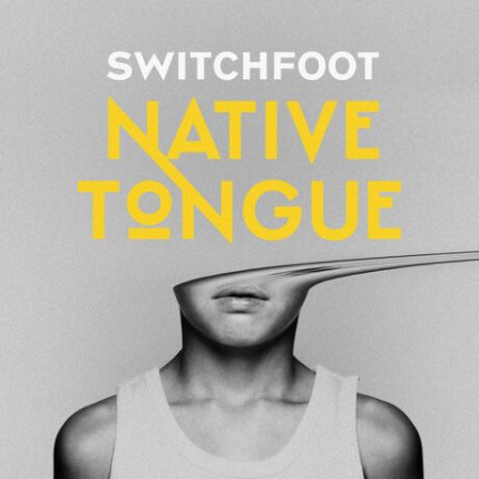 Switchfoot - Native Tongue Free album Download