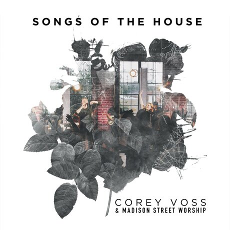 Corey Voss & Madison Street Worship - Songs of the House FREE ALBUM DOWNLOAD