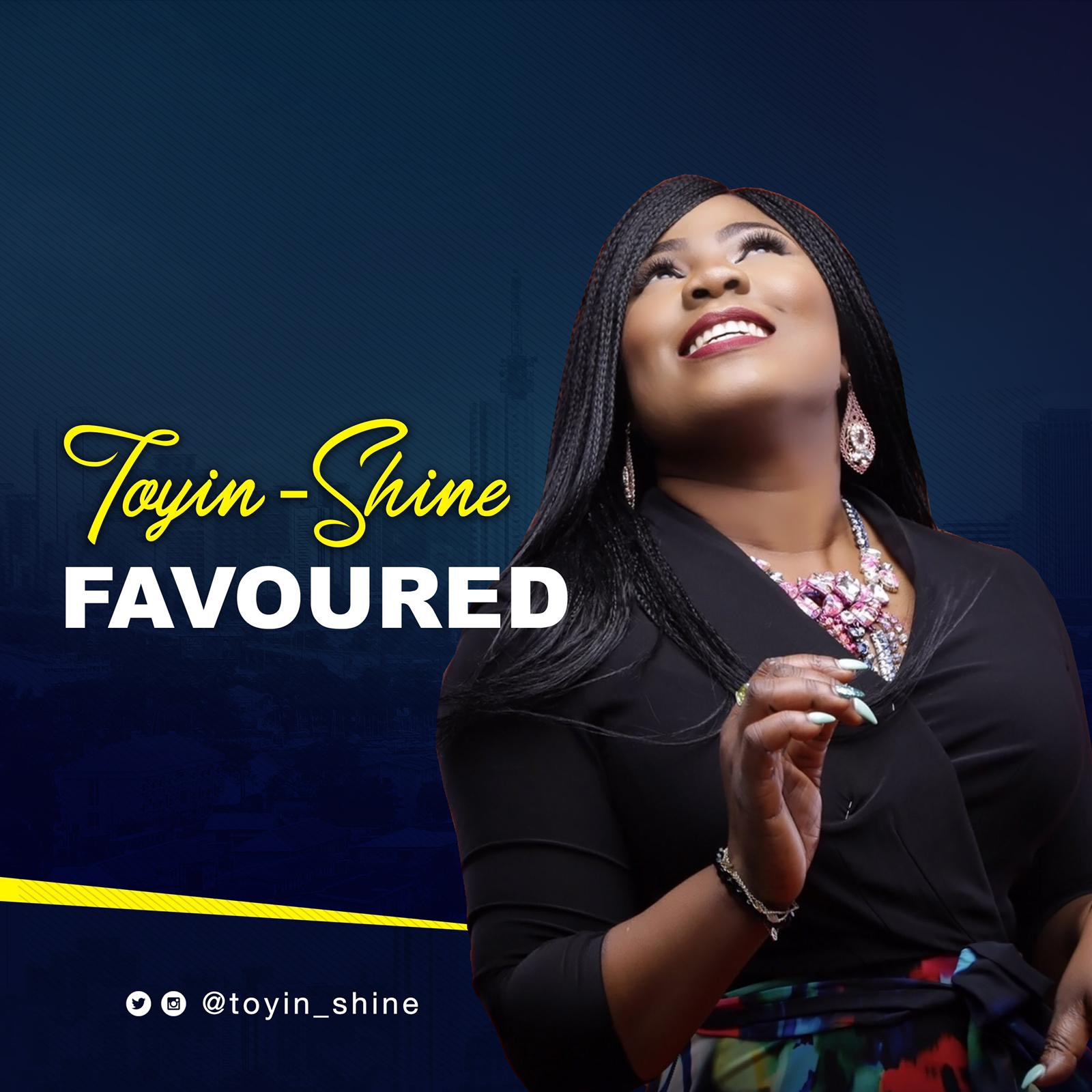 Toyin Shine - FAVOURED (Free Mp3 Download)