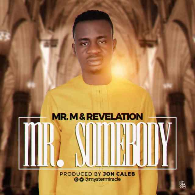 Mr M and Revelation - Mr Somebody Free Mp3 Download