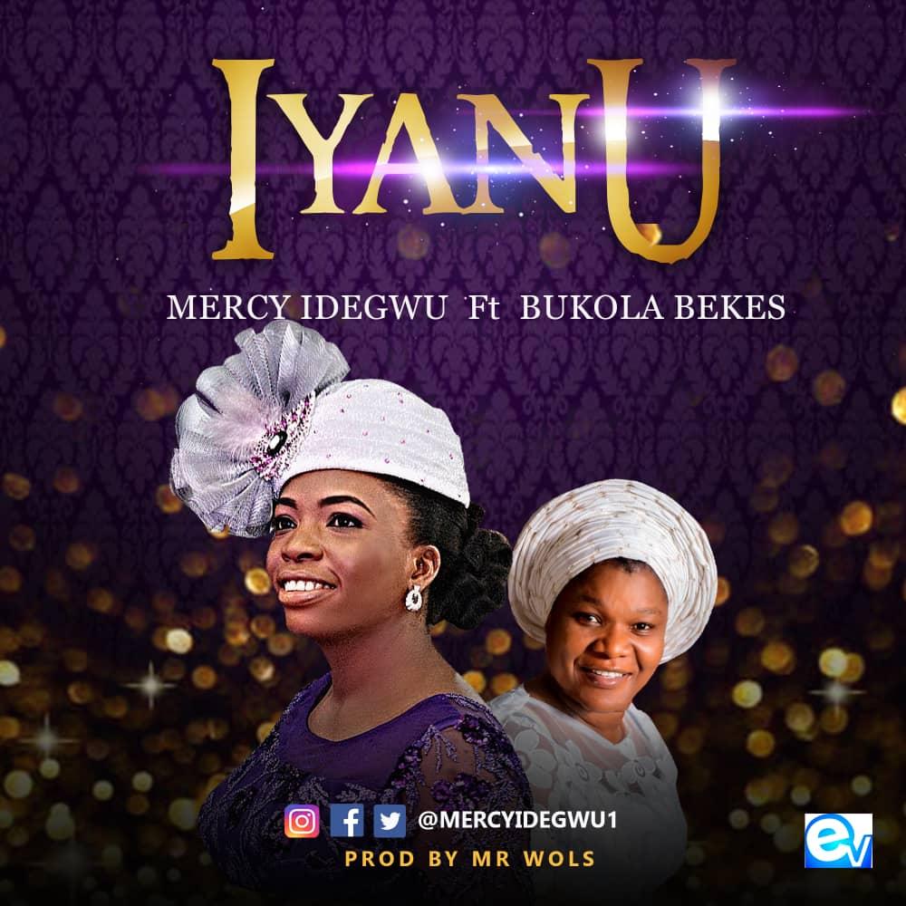 Mercy Idegwu - Iyanu Ft. Bukola Bekes Free Mp3 Downoad