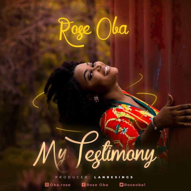 Rose Oba – My Testimony (Free Mp3 Download)