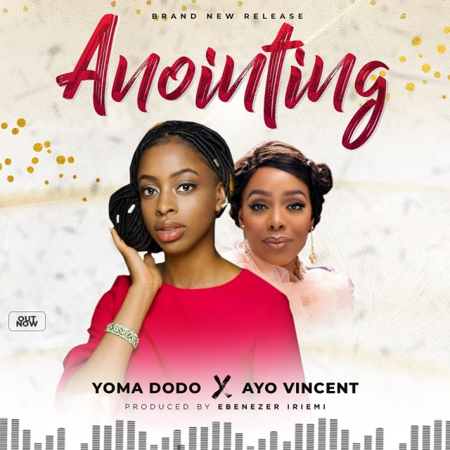 Yoma Dodo - Anointing ft. Ayo Vincent Free Mp3 Download