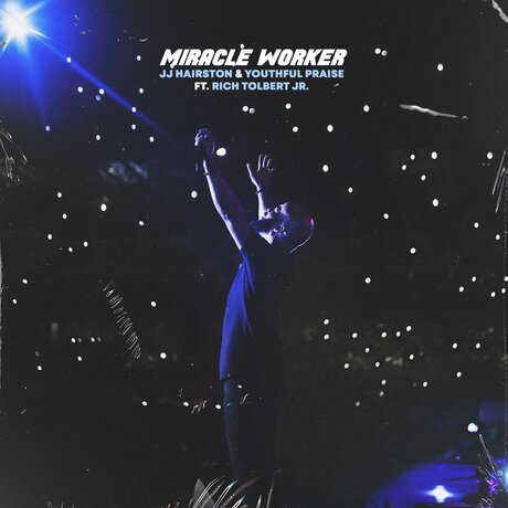 J J Hairston & Youthful Praise Ft. Rich Tolbert - Miracle Worker (Free Mp3 Download)