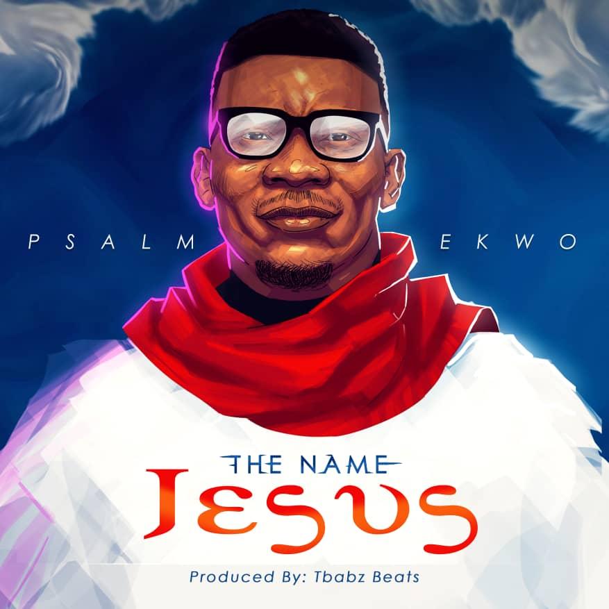 Psalm Ekwo – The Name Jesus (Free Mp3 Download)