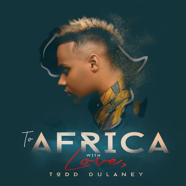 Download Todd Dulaney - To Africa with Love free album zip