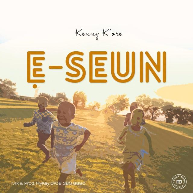 Kenny K'ore – E Seun (Free Mp3 Download)