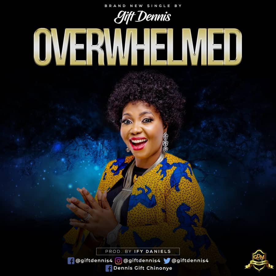 Gift Dennis - Overwhelmed (Free Mp3 Download)