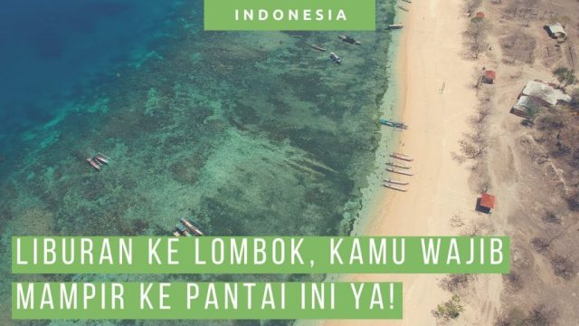 Mengenal lebih dekat 9 Pantai Di Lombok terfavorit yang bisa kamu kunjungi kalau kamu liburan ke Lombok.