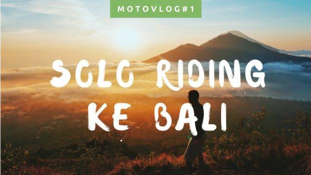 Tips Touring Ke Bali, Motovlog Solo Riding Ke Bali Sendirian!