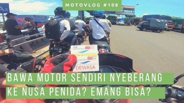 Langkah cara ke Nusa Penida Bali lewat Pelabuhan Padang Bai bawa sepeda motor sendiri.