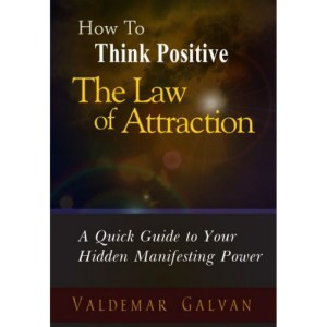 The Law of Attraction: A Quick Guide to Your Hidden Manifesting Power eBook