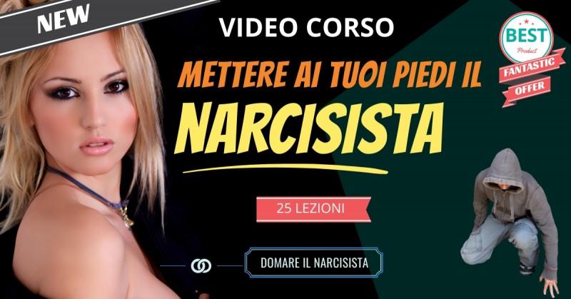 video-corso-mettere-ai-tuoi-piedi-un-narcisista