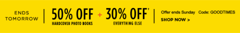 50% off Hardcover Photo Books + 30% off† Everything Else - Code: GOODTIMES