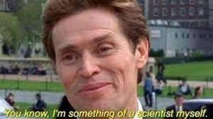 I'm Something of a Scientist Myself | Know Your Meme